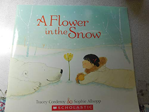 A Flower in the Snow: Tracey Corderoy