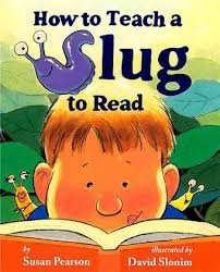 9780545517713: How to Teach a Slug to Read
