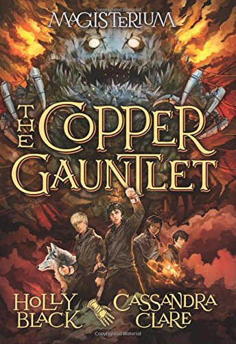 The Copper Gauntlet (Magisterium, Book 2): Black, Holly; Clare, Cassandra