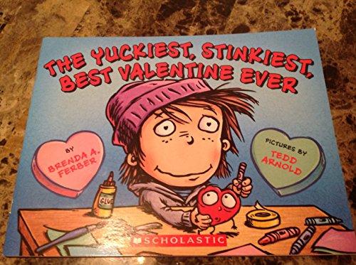 9780545523189: The Yuckiest, Stinkiest, Best Valentine Ever