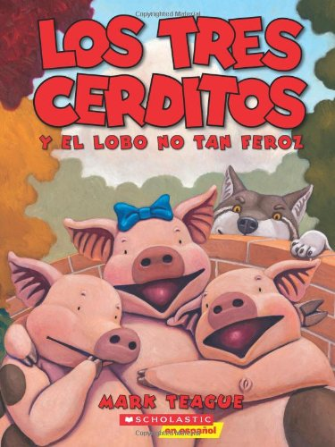 9780545530880: Los tres cerditos y el lobo no tan feroz: (Spanish language edition of The Three Little Pigs and the Somewhat Bad Wolf) (Spanish Edition)