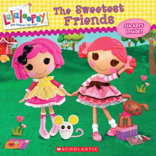 9780545533669: Lalaloopsy: The Sweetest Friends