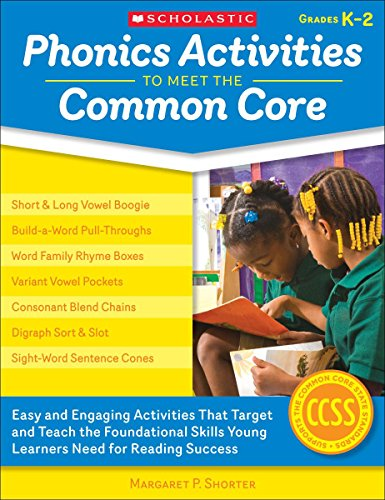 9780545538343: Phonics Activities to Meet the Common Core: Easy and Engaging Activities That Target and Teach the Foundational Skills Young Learners Need for Reading Success