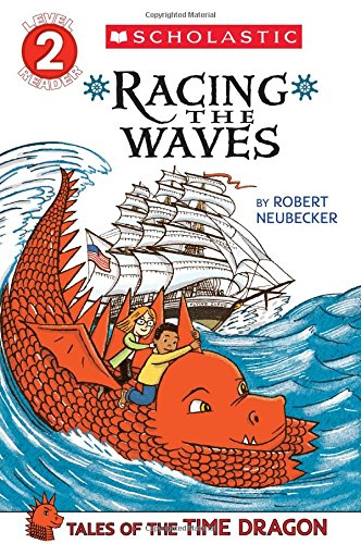 9780545549042: Scholastic Reader Level 2: Tales of the Time Dragon #2: Racing the Waves
