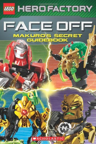9780545552356: Face Off: Makuro's Secret Guidebook (Lego Hero Factory)