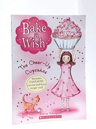 The Cheer-Up Cupcakes (Bake a Wish): Honeywell, Lorna