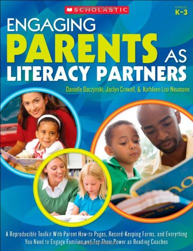 9780545554893: Engaging Parents as Literacy Partners: A Reproducible Toolkit With Parent How-to Pages, Recordkeeping Forms, and Everything You Need to Engage Families and Tap Their Power as Reading Coaches
