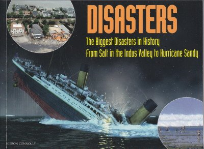 Disasters: The Biggest Disastersin History: Kieron Connolly