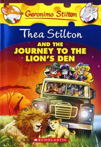 9780545556279: Thea Stilton and the Journey to the Lion's Den: A Geronimo Stilton Adventure