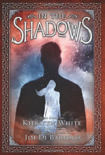 In the Shadows (Signed First Edition): Kiersten White (story); Jim Di Bartolo (art, art story)