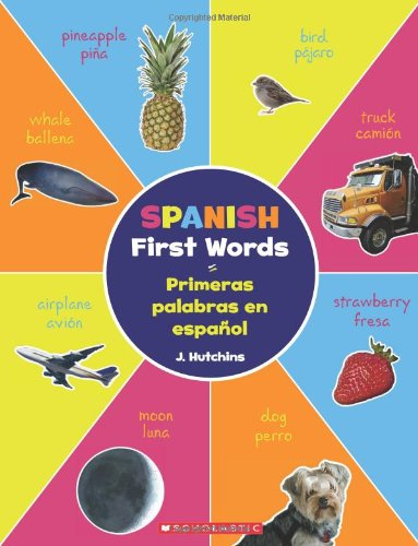 9780545563284: Spanish First Words / Primeras palabras en español (Bilingual) (Spanish and English Edition)