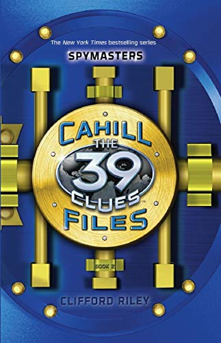 The 39 Clues: The Cahill Files: Spymasters: Riley, Clifford