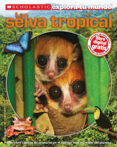 9780545565592: La selva tropical / Rainforests (Scholastic Explora Tu Mundo/Scholastic Discover More)