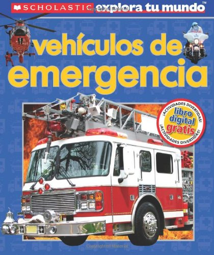 9780545565622: Vehiculos de Emergencia (Scholastic Explora Tu Mundo/Scholastic Discover More)
