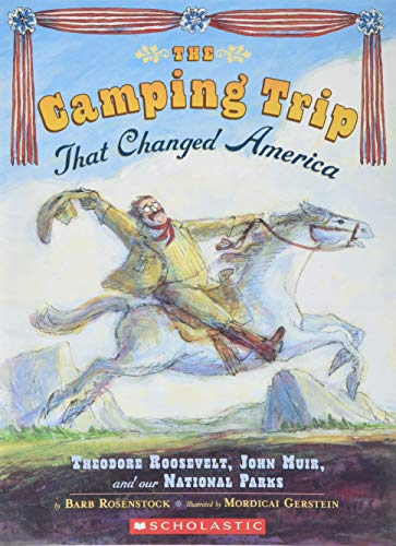 The Camping Trip That Changed America: Barb Rosenstock