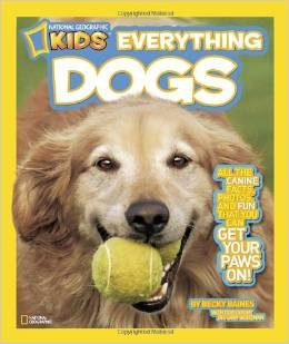 9780545572590: National Geographic Kids Everything Dogs: All the Canine Facts, Photos, and Fun That You Can Get with Your Paws On! By Becky Baines [Paperback]