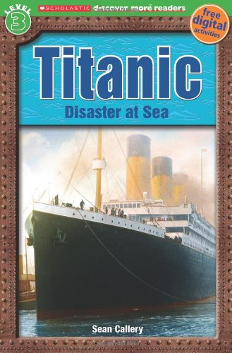 9780545572729: Titanic: Disaster at Sea (Scholastic Discover More Readers. Level 3)