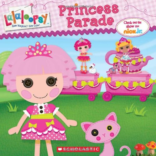 9780545581264: Lalaloopsy: Princess Parade