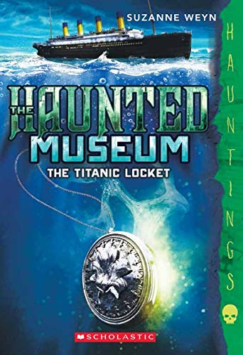 9780545588423: The Haunted Museum #1: The Titanic Locket: (a Hauntings novel)