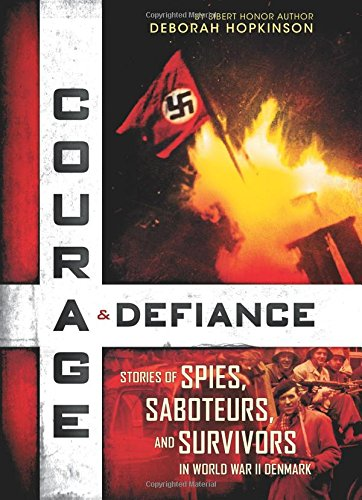 9780545592208: Courage & Defiance: Stories of Spies, Saboteurs, and Survivors in World War II Denmark: Stories of Spies, Saboteurs, and Survivors in World War II Den
