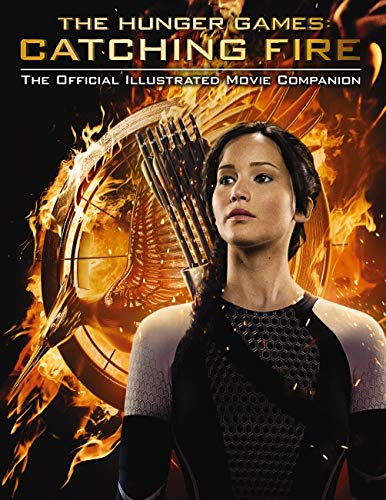 9780545599337: The Hunger Games: Catching Fire: The Official Illustrated Movie Companion