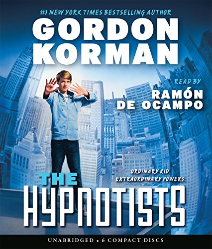 The Hypnotists: Book 1 - Audio (054560026X) by Gordon Korman