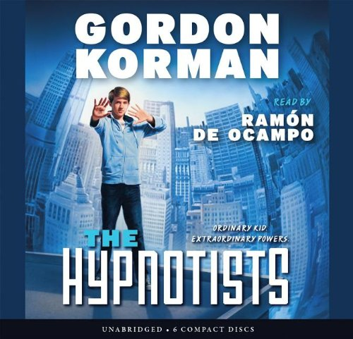 The Hypnotists (The Hypnotists #1) (0545602726) by Gordon Korman