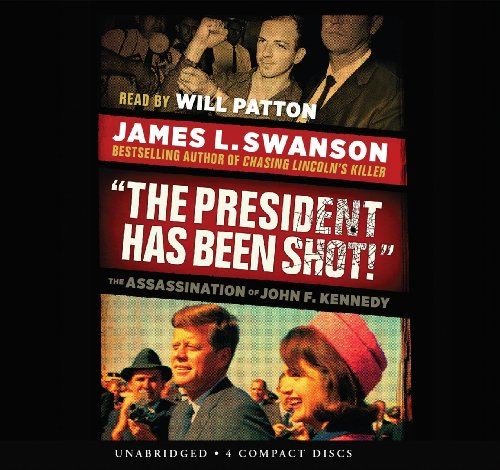 9780545602761: The President Has Been Shot!: The Assassination of John F. Kennedy - Audio Library Edition