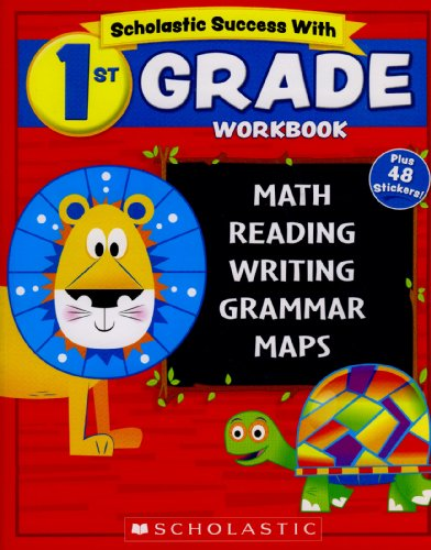 9780545605731: Scholastic - 1st GRADE Workbook with Motivational Stickers (Scholastic Success With)