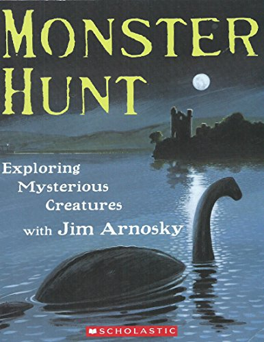 9780545607117: Monster Hunt: Exploring Mysterious Creatures with Jim Arnosky