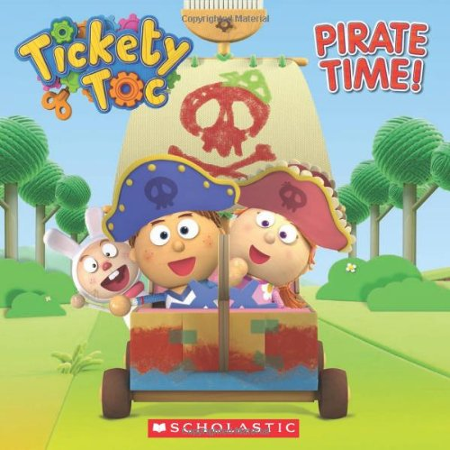 9780545614757: Tickety Toc: Pirate Time