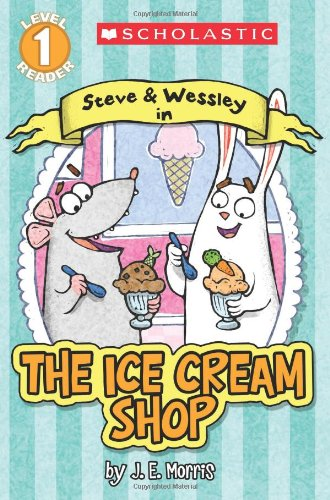 9780545614818: Ice Cream Shop: A Steve and Wessley Reader (Scholastic Readers, Level 1, Steve & Wessley)