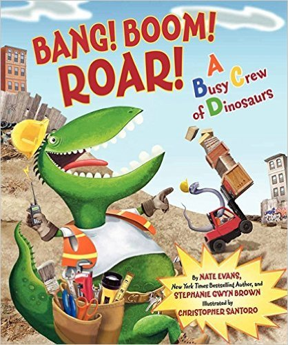 9780545623810: Bang! Boom! Roar! A Busy Crew of Dinosaurs
