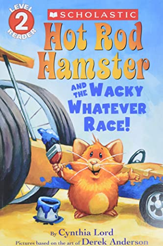 9780545626781: Hot Rod Hamster and the Wacky Whatever Race! (Scholastic Readers, Level 2)