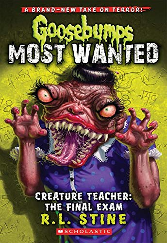 9780545627733: Creature Teacher: The Final Exam (Goosebumps Most Wanted)