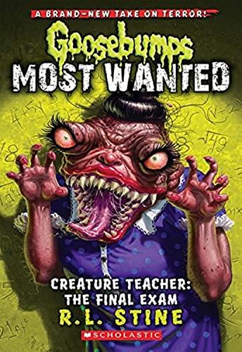 9780545627733: Creature Teacher: The Final Exam (Goosebumps Most Wanted #6)