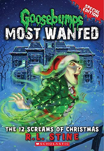 9780545627771: The 12 Screams of Christmas (Goosebumps Most Wanted Special Edition #2)