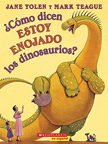 9780545627801: ?Como Dicen Estoy Enojado los Dinosaurios? = How Do Dinosaurs Say I'm Mad?