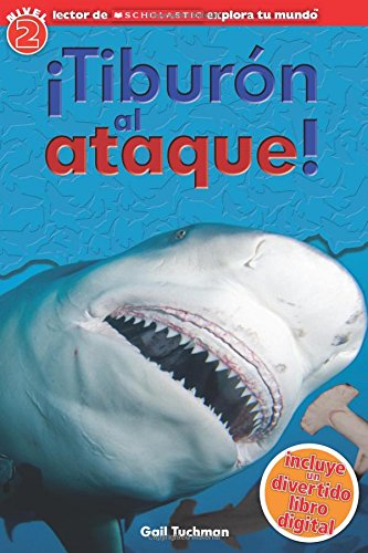 9780545628181: Lector de Scholastic Explora Tu Mundo Nivel 2: ¡tiburón Al Ataque! (Shark Attack): (spanish Language Edition of Scholastic Discover More Reader Level ... Tu Mundo / Scholastic Discover More Readers)
