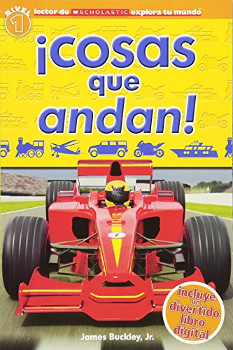 9780545628198: Scholastic Explora Tu Mundo: ¡Cosas que andan!: (Spanish language edition of Scholastic Discover More Reader Level 1: Things That Go!)