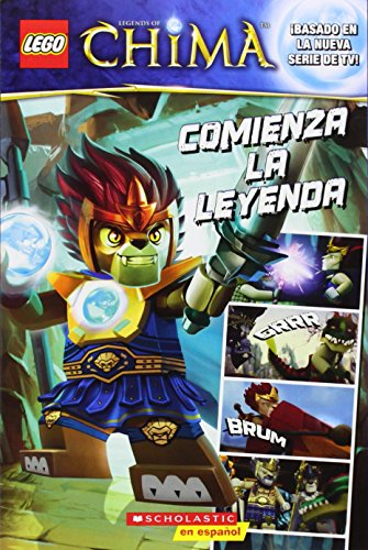 9780545628211: Lego Las Leyendas de Chima: Comienza La Leyenda: (Spanish Language Edition of Lego Legends of Chima: The Legend Begins) (Lego Las Leyendas De Chima / Lego Legends of Chima)