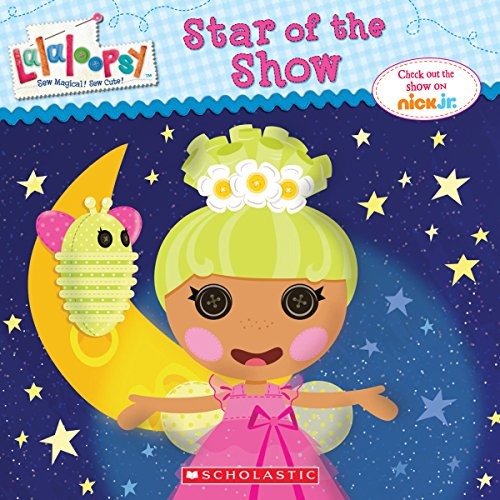 9780545629850: Lalaloopsy: Star of the Show