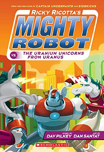 9780545630153: Ricky Ricotta's Mighty Robot vs. The Uranium Unicorns From Uranus