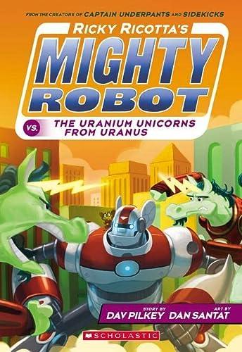 9780545630153: Ricky Ricotta's Mighty Robot vs. The Uranium Unicorns From Uranus
