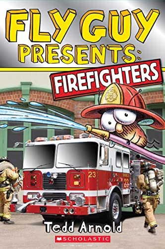 Fly Guy Presents: Firefighters (Scholastic Reader, Level: Tedd Arnold