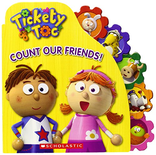 9780545634106: Tickety Toc: Count Our Friends: A Counting Board Book
