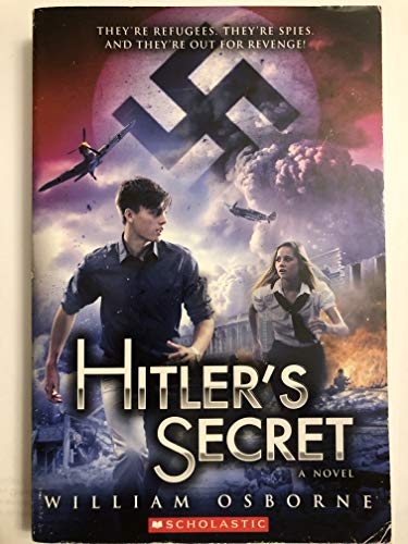 9780545634946: Hitlers Secret a Novel By William Osborne [Paperback]