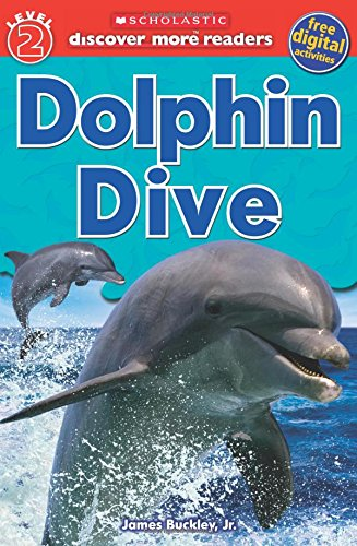9780545636322: Scholastic Discover More Reader Level 2: Dolphin Dive (Scholastic Discover More Readers)