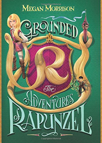 9780545638265: Grounded: The Adventures of Rapunzel (Tyme #1)