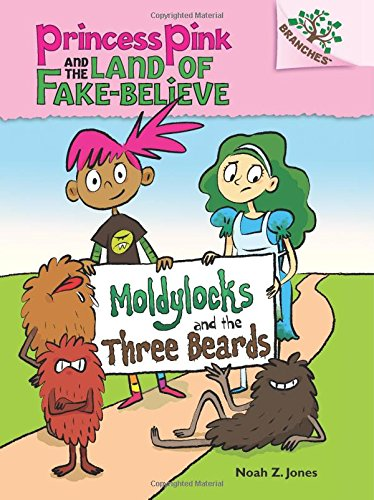 9780545638401: Moldylocks and the Three Beards: A Branches Book (Princess Pink and the Land of Fake-Believe #1)